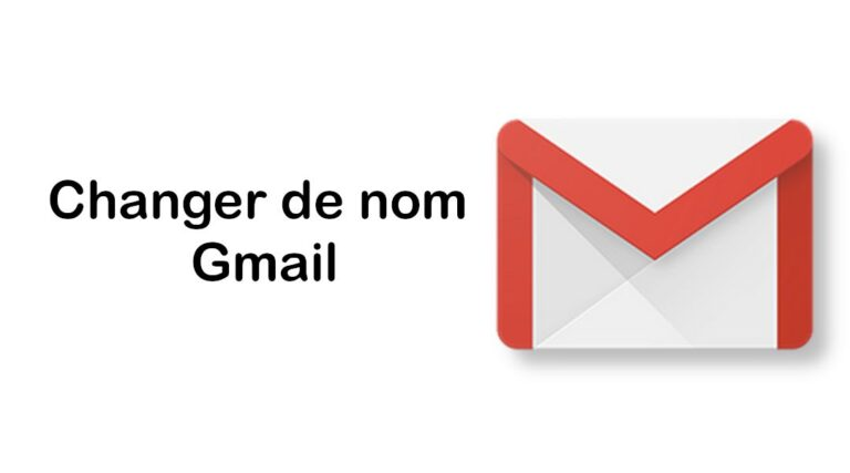 Comment changer son nom Gmail ? Guide