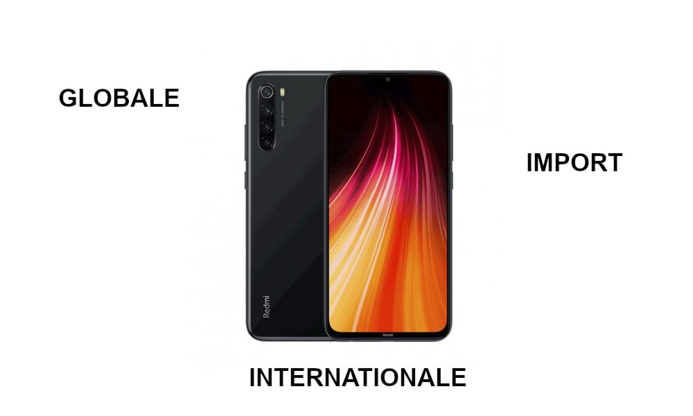 Redmi Note 8 - version globale, internationale ou import Chine