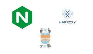 HAProxy Nginx Traefik