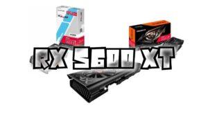 Quelle RX 5600 XT choisir - Quelle marque - Guide AMD Radeon