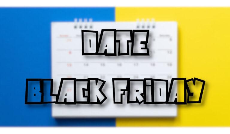 Date Black Friday 2020 France (MàJ) : les dates de début et fin
