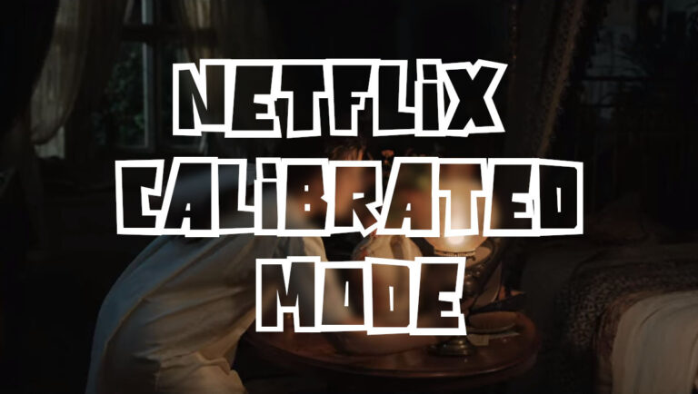 Netflix Calibrated Mode, c'est quoi ? Un mode efficace ?