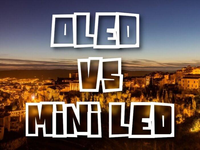 OLED vs Mini LED