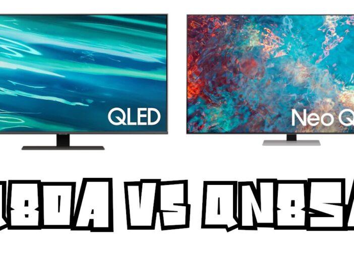 Samsung Q80A vs QN85A